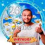 Birthday Horoscope June 26th