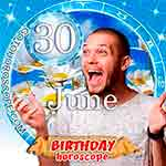 Birthday Horoscope June 30th