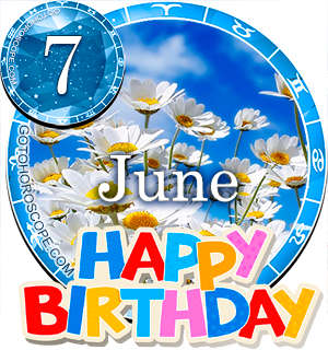 Birthday Horoscope for June 7th