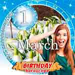 Birthday Horoscope March 1st
