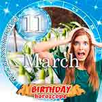 Birthday Horoscope March 11th