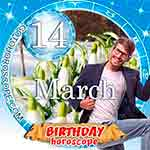 Birthday Horoscope March 14th