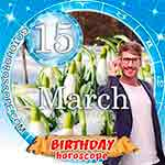 Birthday Horoscope March 15th