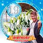 Birthday Horoscope March 19th