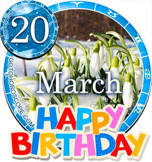 Birthday Horoscope for March 20th