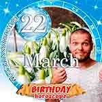 Birthday Horoscope March 22nd