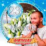Birthday Horoscope for March 23rd
