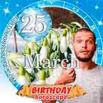 Birthday Horoscope for March 25th
