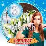Birthday Horoscope March 3rd