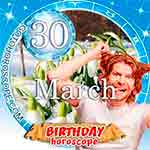 Birthday Horoscope March 30th