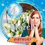 Birthday Horoscope March 4th