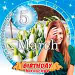 Birthday Horoscope March 5th