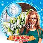 Birthday Horoscope for March 6th