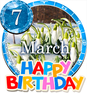 Birthday Horoscope for March 7th