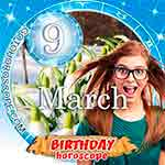 Birthday Horoscope for March 9th