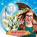 Birthday Horoscope March 9th