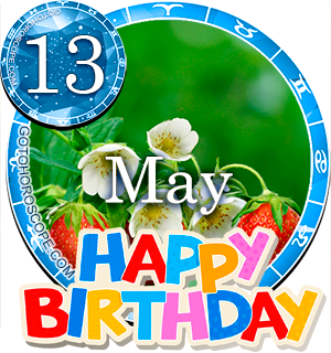 Birthday Horoscope for May 13th