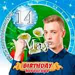 Birthday Horoscope for May 14th