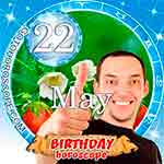 Birthday Horoscope for May 22nd