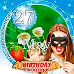 Birthday Horoscope for May 27th