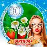 Birthday Horoscope for May 30th
