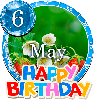 Birthday Horoscope for May 6th