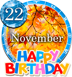 Birthday Horoscope November 22nd for all Zodiac signs