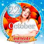 Birthday Horoscope October 22nd
