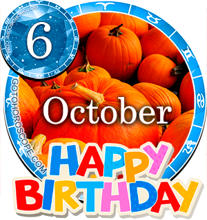 Birthday Horoscope for October 6th