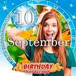 Birthday Horoscope for September 10th