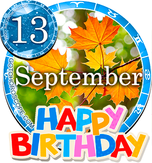 Birthday Horoscope for September 13th