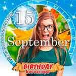 Birthday Horoscope for September 15th