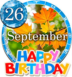 Birthday Horoscope September 26th for all Zodiac signs