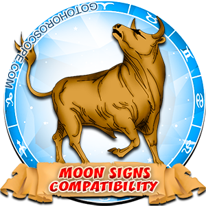 Taurus Zodiac Compatibility with Moon in Sign